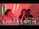 2 GIRLZ & A GUITAR