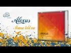 Alexus - Mama Told Me