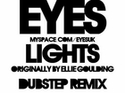 Lights (Eyes Dubstep Remix) - Ellie Goulding
