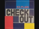 Ex-Plain - Check Out
