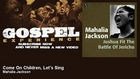 Mahalia Jackson - Come On Children, Let's Sing - Gospel